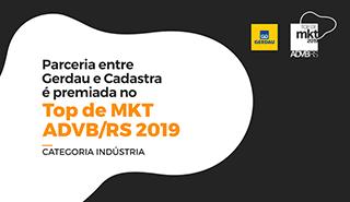 Gerdau e Cadastra são destaque no Prêmio Top de Marketing ADVB/RS 2019