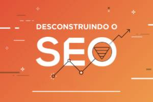 e-Book | Desconstruindo o SEO