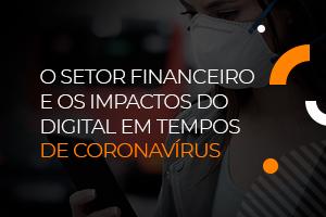 Os impactos do Coronavírus no mercado financeiro