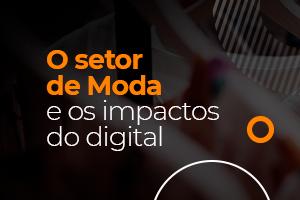 COVID 19: O Impacto do digital no setor da Moda