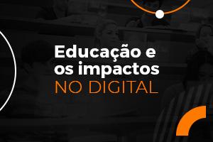 Impactos do Covid-19 na educação e o cenário digital